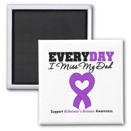alzheimers disease every day i miss my dad magnet