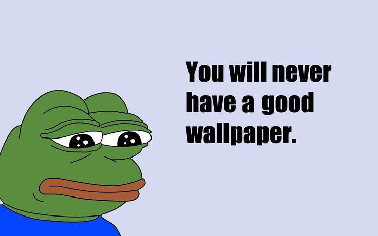 sad frog wallpaper meme valley more meme pepe wallpaper meme sad frog