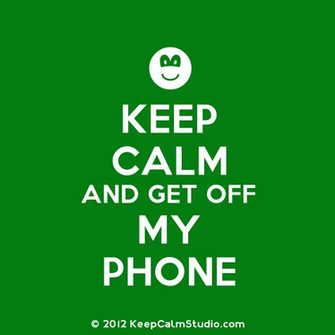 wwwkeepcalmandposterscomposterkeep calm and get off my phone 2