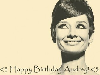 Happy Birthday Audrey 3 audrey hepburn 30725433 1024 768jpg
