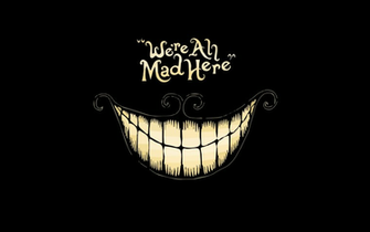 Cheshire Cat A Cheshire Cat wallpaper with a quote The Cheshire Cat