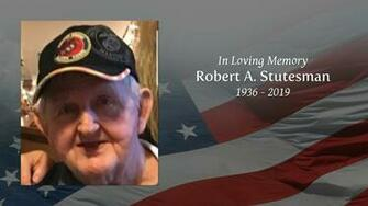 Obituary of Robert A Stutesman Legacy Funeral Home and Cremation