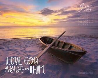June 2016   Love God Abide in Him Desktop Calendar  Monthly