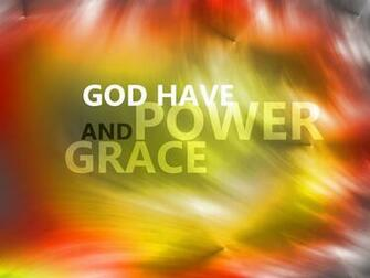 God have power and grace Wallpaper   Christian Wallpapers and