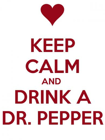 KEEP CALM AND DRINK A DR PEPPER Poster Jnny Keep Calm o Matic