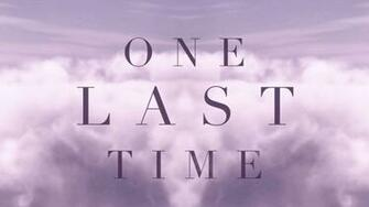One Last Time [Lyric] Video Video Ariana Grande Contactmusiccom