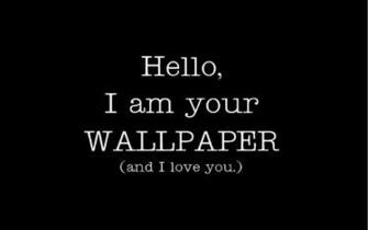 Paper Dump Hello I am your WALLPAPER and I love you