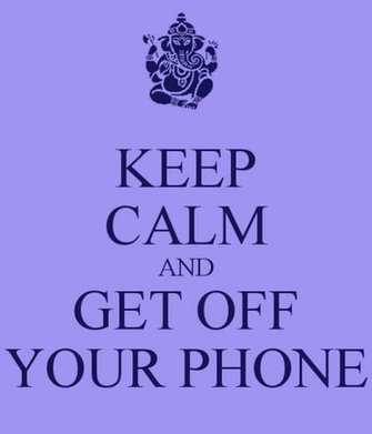 KEEP CALM AND GET OFF YOUR PHONE   KEEP CALM AND CARRY ON Image