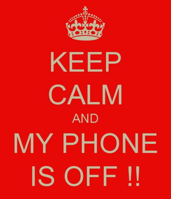 KEEP CALM AND MY PHONE IS OFF   KEEP CALM AND CARRY ON Image