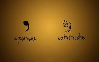 Apostrophe catastrophe wallpaper funny Wallpaper Better