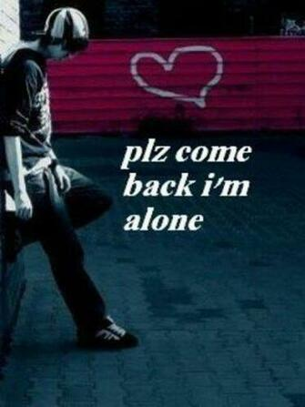 WALLPAPER ON THE NET Plz Come Back Im Alone