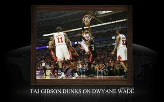 Taj Gibson Dunk Over Dwyane Wade Widescreen Wallpaper Big Fan of NBA