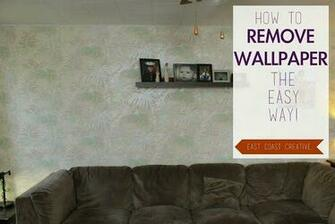 How to Remove Wallpaper the Easy Way DIYs to Try Pinterest