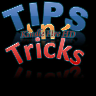 Never Ending List of Tips and Tricks for the Amazon Kindle Fire HD
