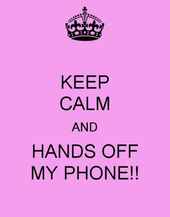 KEEP CALM AND HANDS OFF MY PHONE Poster laura Keep Calm o Matic