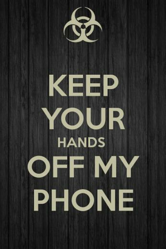 KEEP YOUR HANDS OFF MY PHONE   KEEP CALM AND CARRY ON Image Generator
