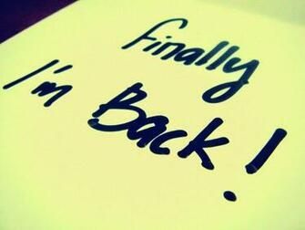 I Am Back Wallpapers
