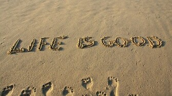 download life is good wallpaper which is under the life wallpapers
