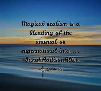 Quotes about Magical realism is a blending of the unusual or