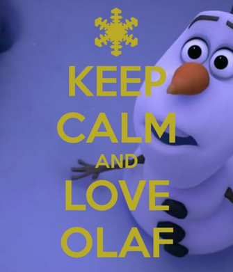 KEEP CALM AND LOVE OLAF   KEEP CALM AND CARRY ON Image Generator